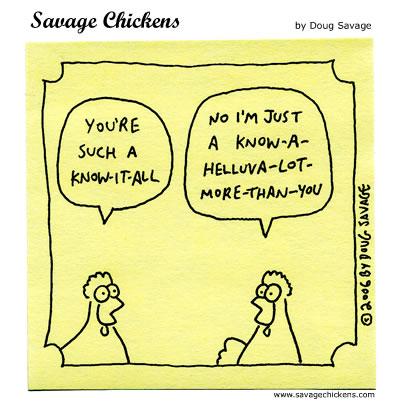 http://www.savagechickens.com/images/chickenknowitall.jpg